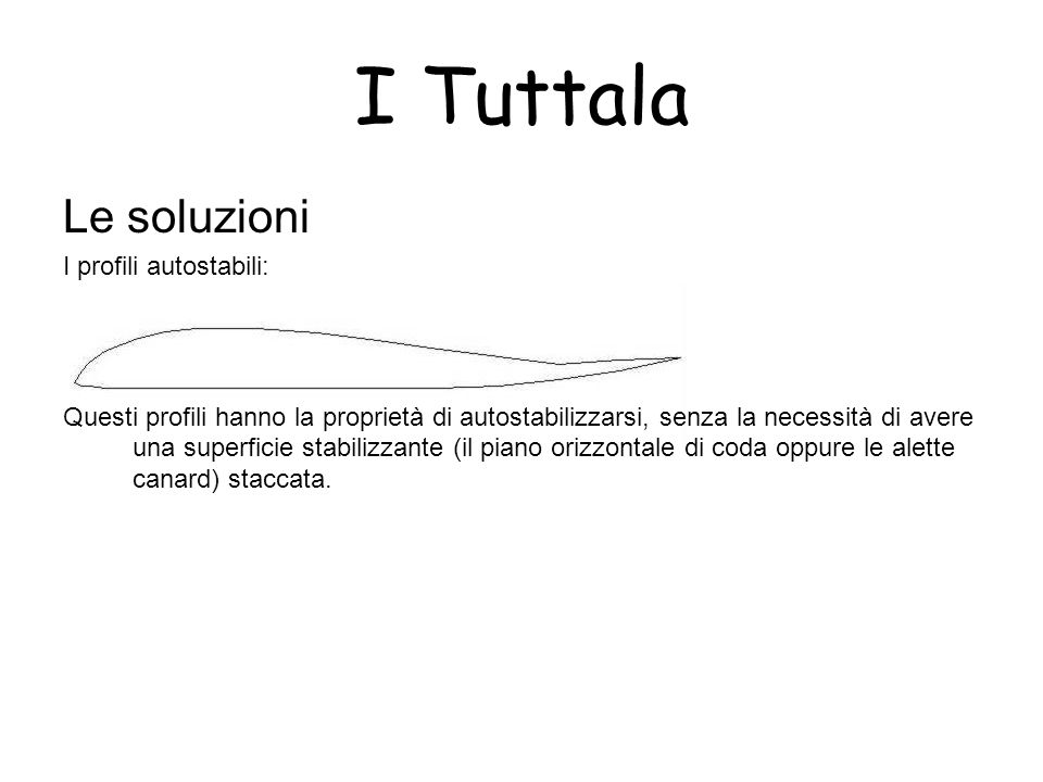 I Tuttala Le soluzioni I profili autostabili: