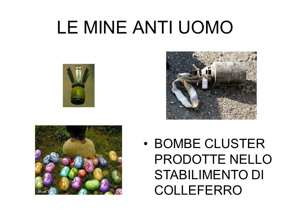 LE MINE ANTI UOMO BOMBE CLUSTER PRODOTTE NELLO STABILIMENTO DI COLLEFERRO