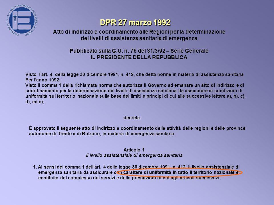 DPR 27 marzo 1992 Atto di indirizzo e coordinamento alle Regioni per la determinazione. dei livelli di assistenza sanitaria di emergenza.