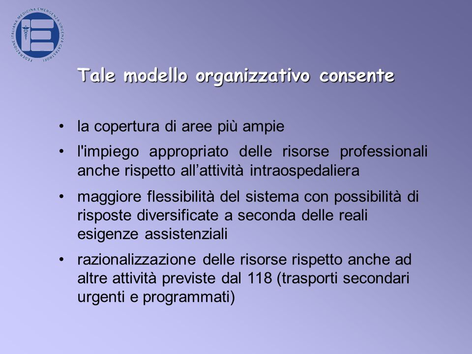 Tale modello organizzativo consente
