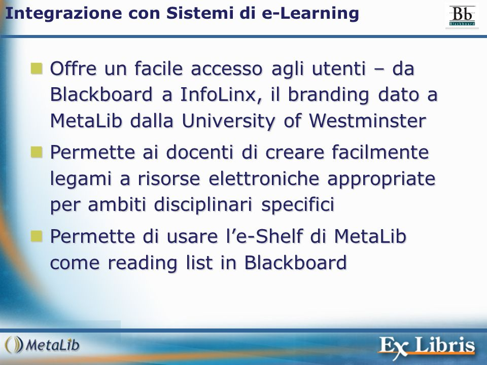 Permette di usare l'e-Shelf di MetaLib come reading list in Blackboard