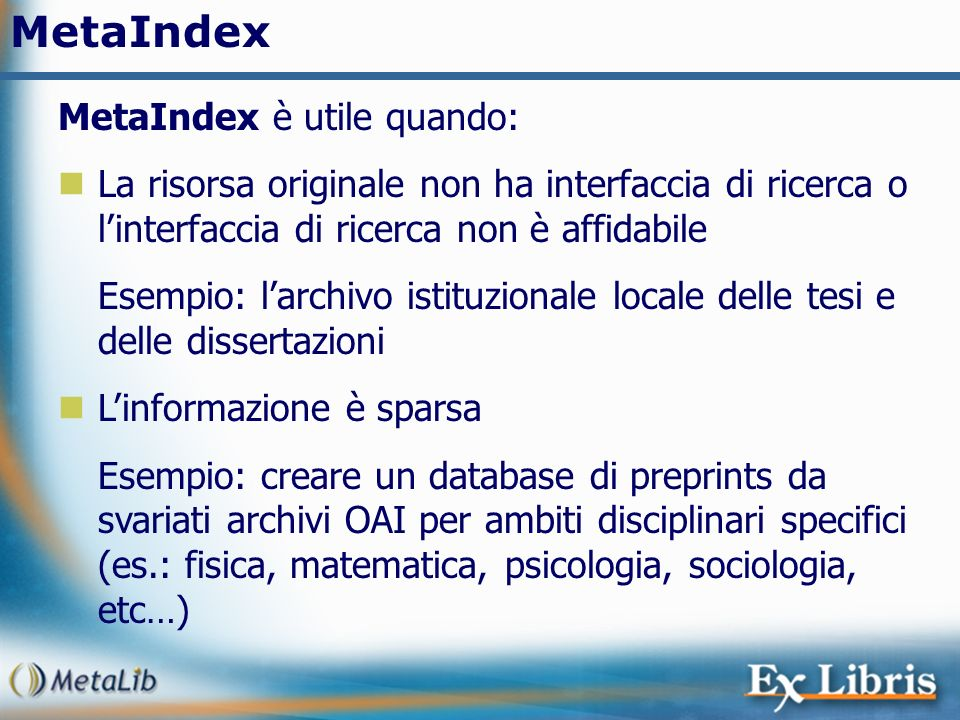 MetaIndex MetaIndex è utile quando: