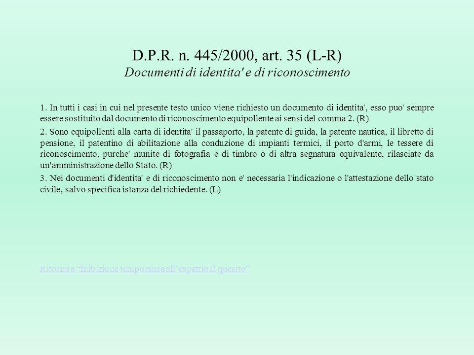 D.P.R. n. 445/2000, art. 35 (L-R) Documenti di identita e di riconoscimento