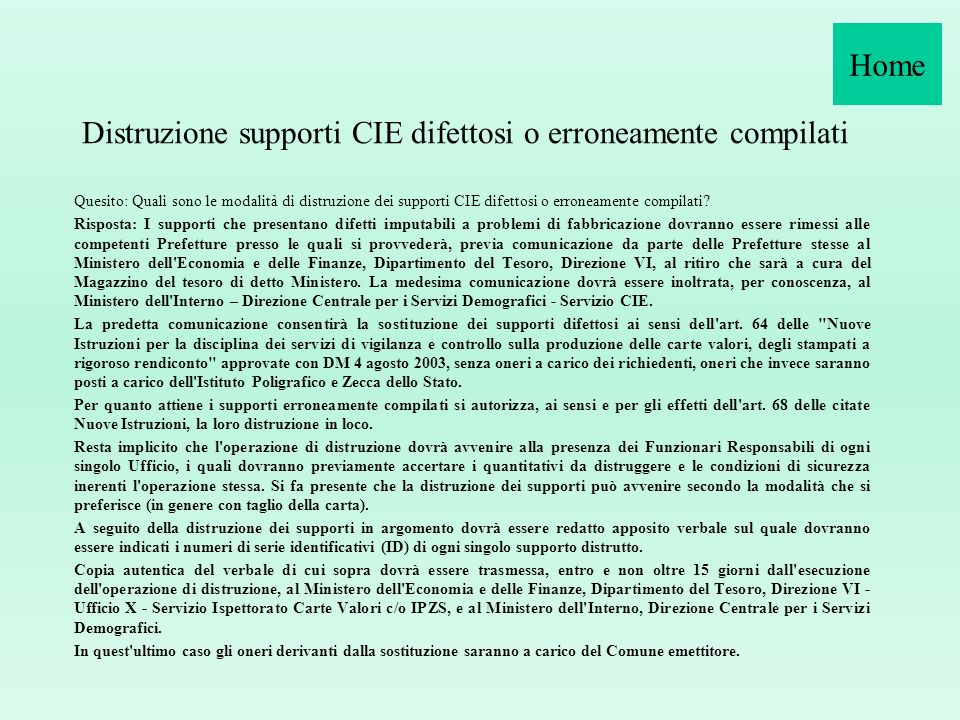Distruzione supporti CIE difettosi o erroneamente compilati