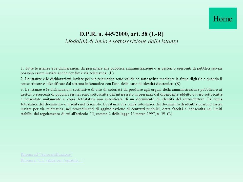 Home D.P.R. n. 445/2000, art. 38 (L-R) Modalità di invio e sottoscrizione delle istanze.