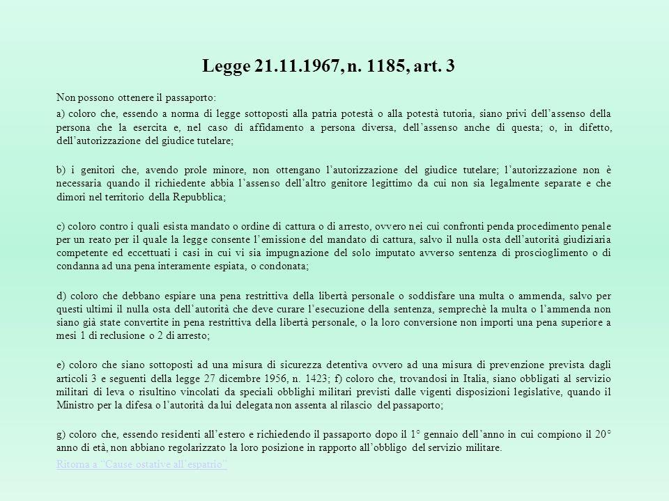Legge 21.11.1967, n. 1185, art. 3 Non possono ottenere il passaporto: