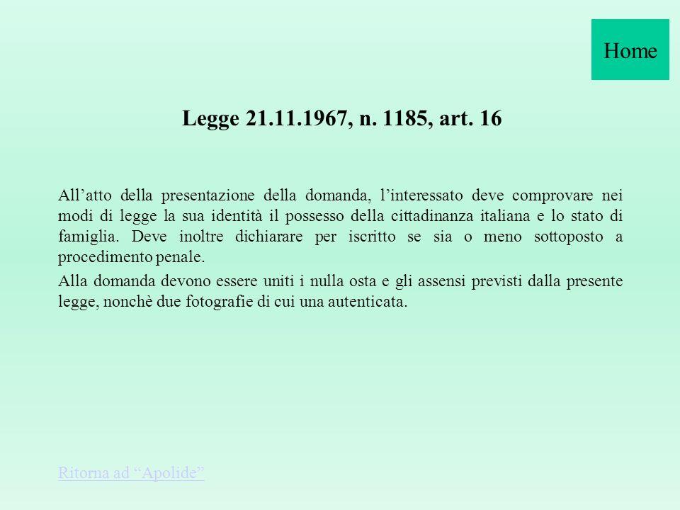 Home Legge 21.11.1967, n. 1185, art. 16.