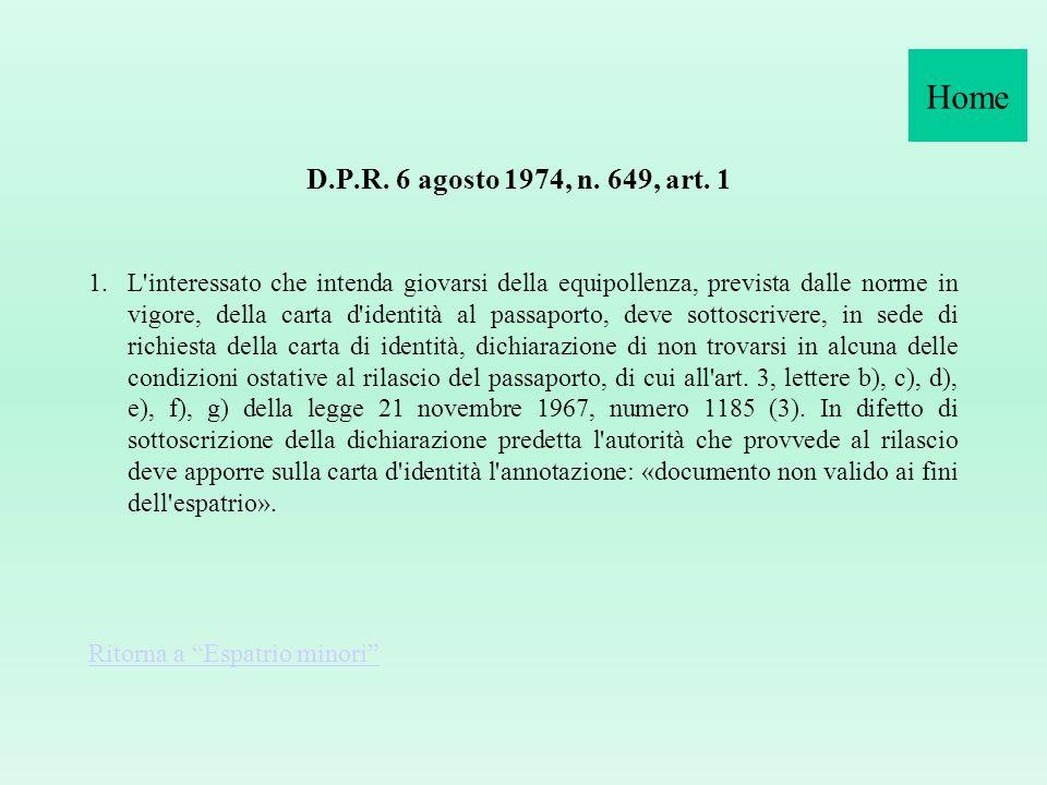 Home D.P.R. 6 agosto 1974, n. 649, art. 1.