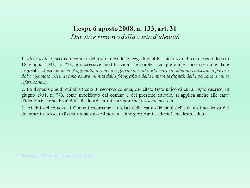 Legge 6 agosto 2008, n. 133, art. 31 Durata e rinnovo della carta d identità