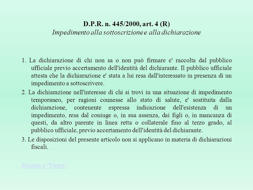 D.P.R. n. 445/2000, art. 4 (R) Impedimento alla sottoscrizione e alla dichiarazione