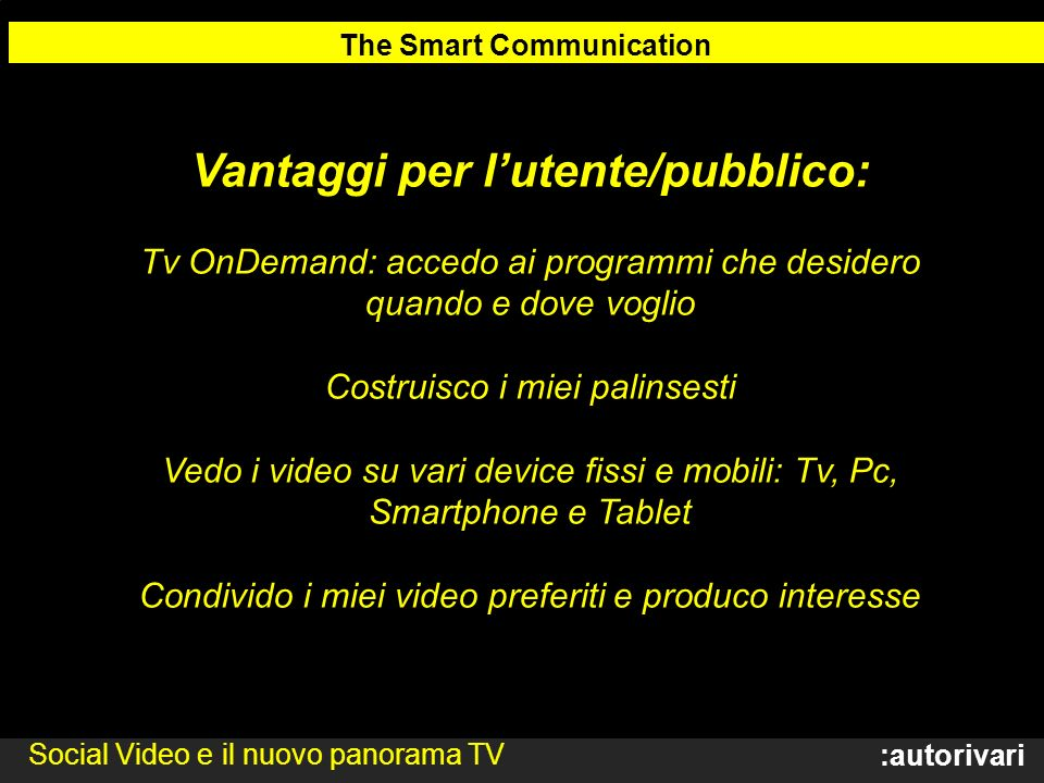 The Smart Communication Vantaggi per l'utente/pubblico: