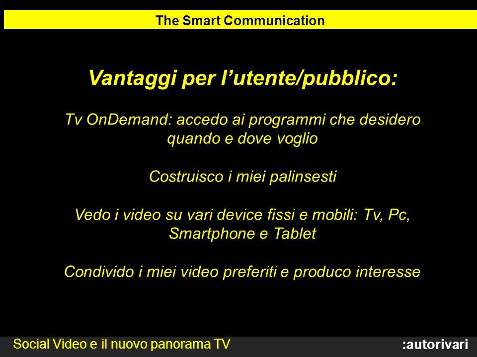 The Smart Communication Vantaggi per l'utente/pubblico: