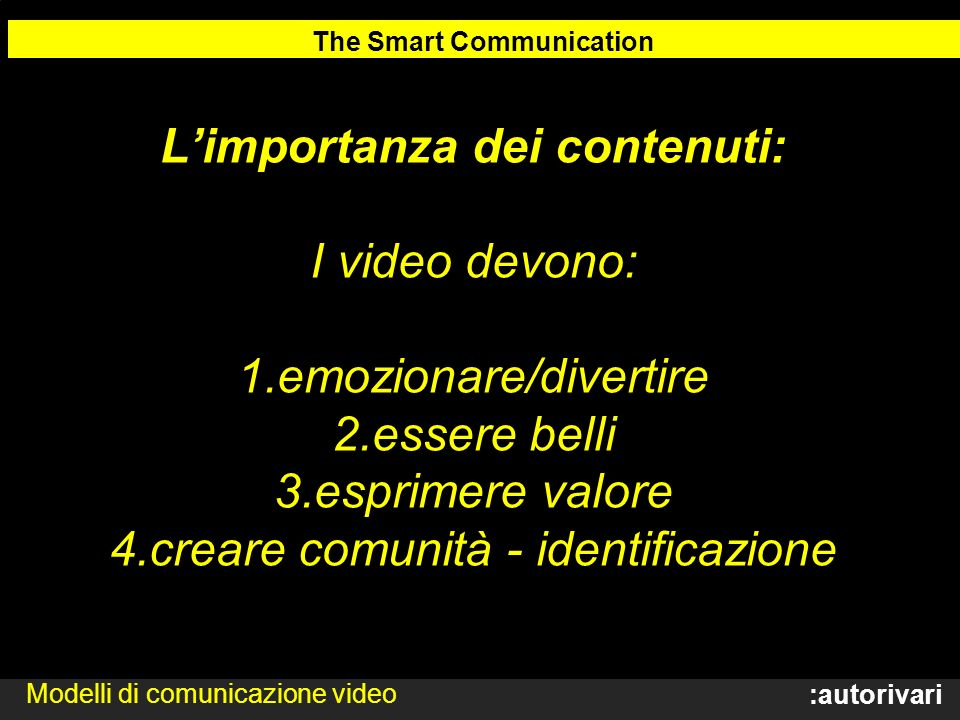 The Smart Communication L'importanza dei contenuti: