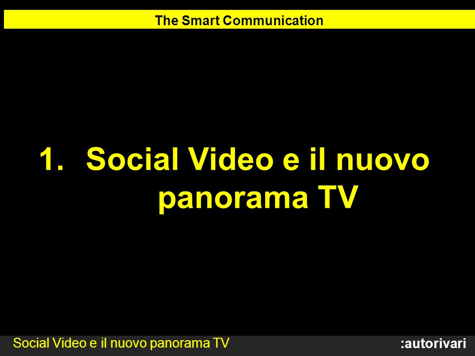 The Smart Communication Social Video e il nuovo panorama TV