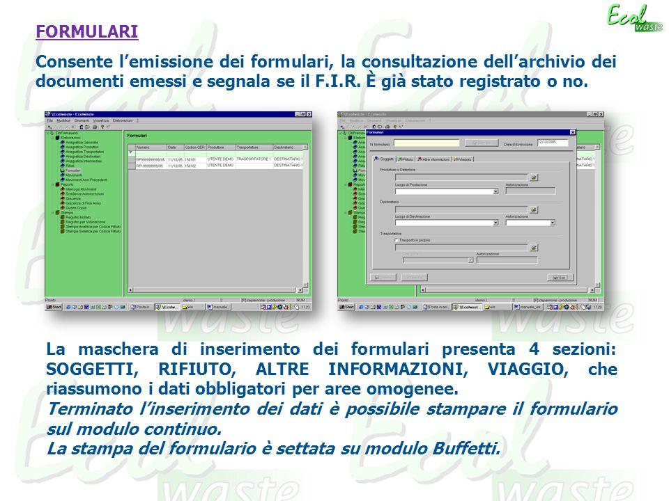 FORMULARI Consente l'emissione dei formulari, la consultazione dell'archivio dei documenti emessi e segnala se il F.I.R. È già stato registrato o no.
