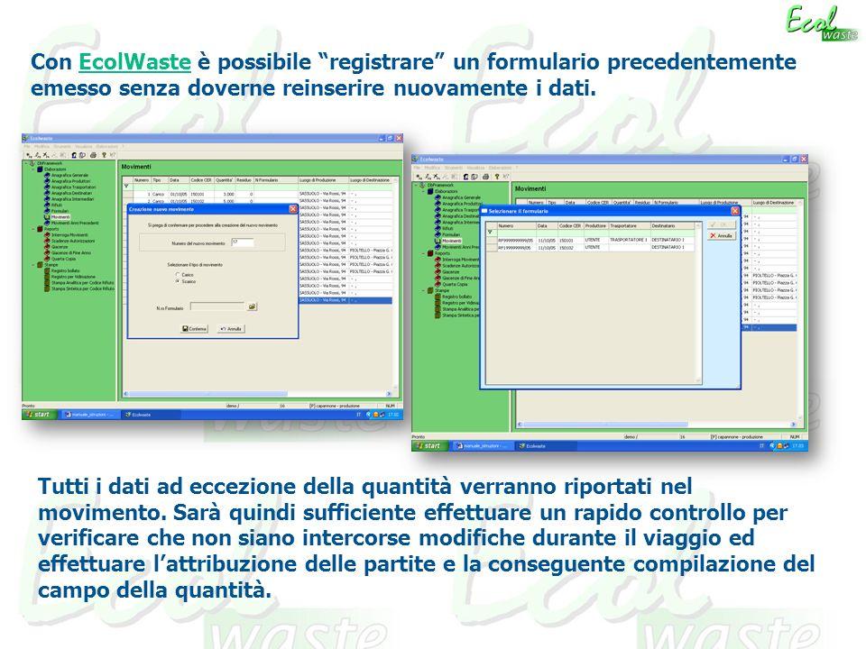 Con EcolWaste è possibile registrare un formulario precedentemente emesso senza doverne reinserire nuovamente i dati.