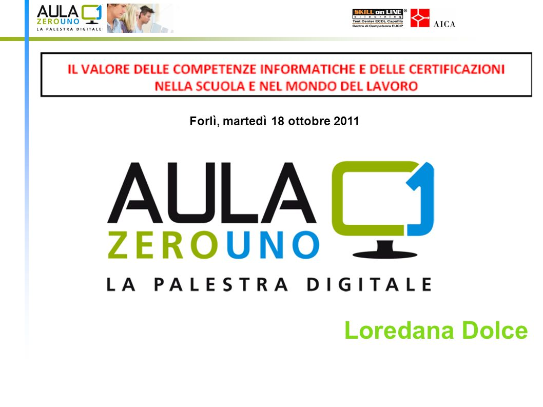Forlì, martedì 18 ottobre 2011 Loredana Dolce