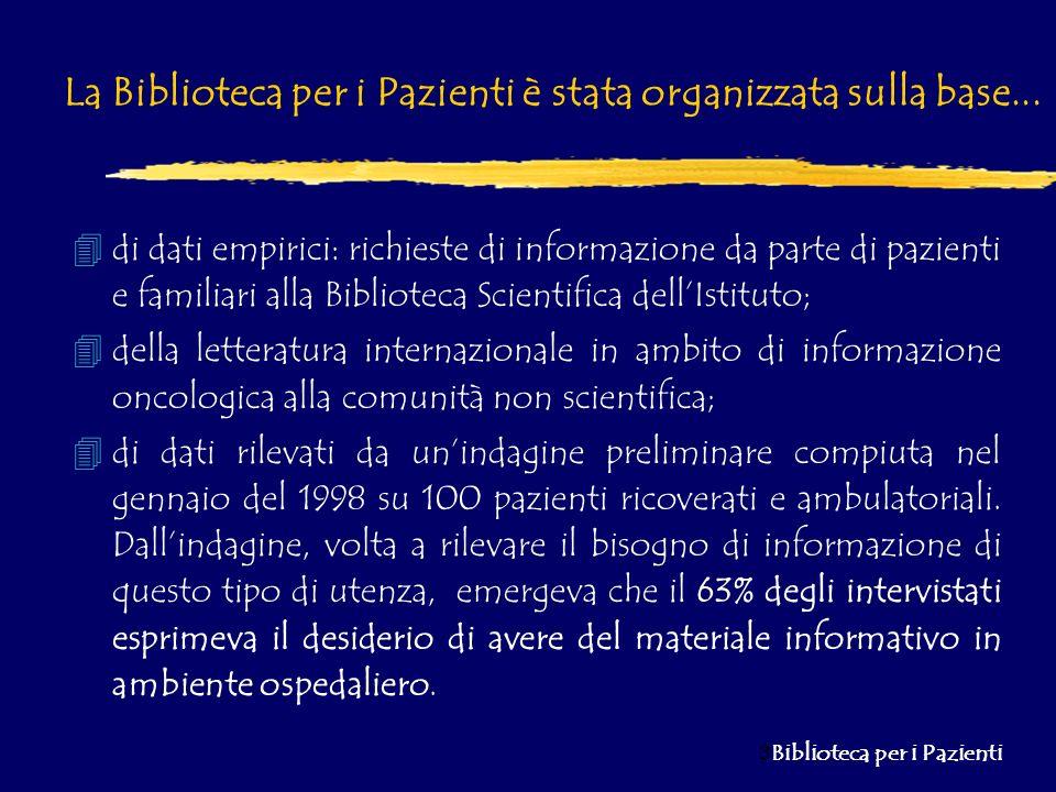 La Biblioteca per i Pazienti è stata organizzata sulla base...