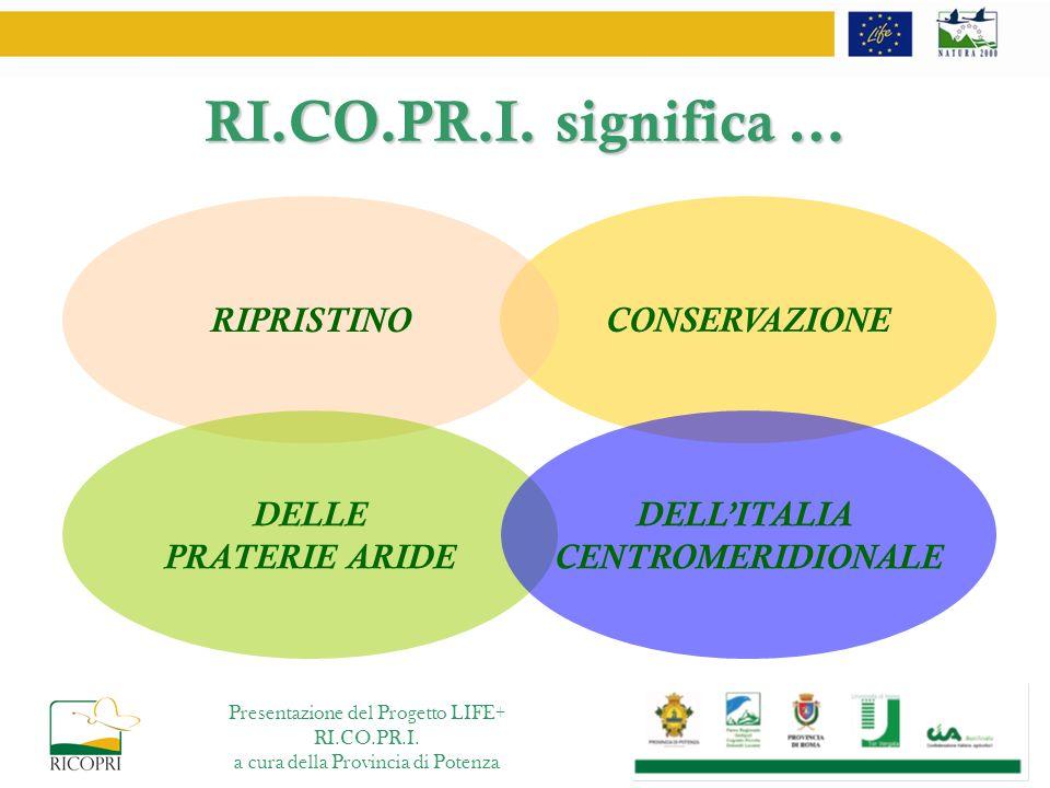 RI.CO.PR.I. significa … RIPRISTINO CONSERVAZIONE DELLE PRATERIE ARIDE
