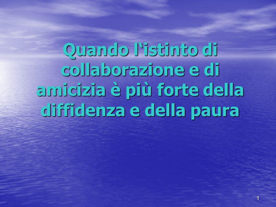 Quando l'istinto di collaborazione e di amicizia è più forte della diffidenza e della paura