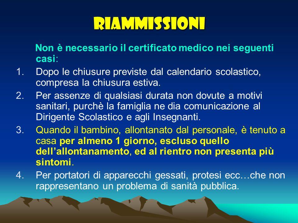 RIAMMISSIONI Non è necessario il certificato medico nei seguenti casi: