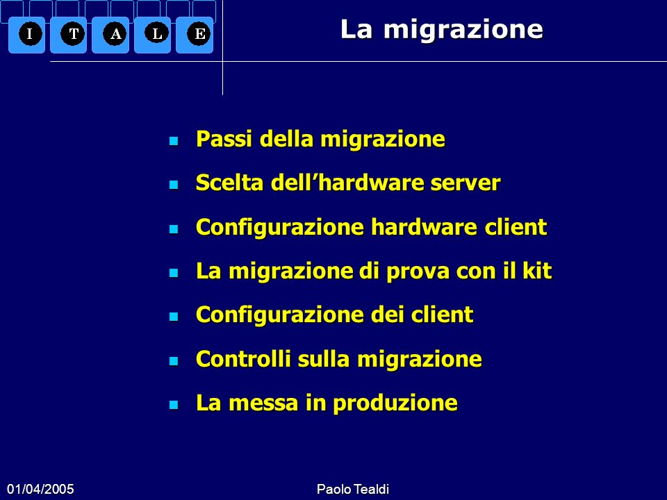 La migrazione Passi della migrazione Scelta dell'hardware server