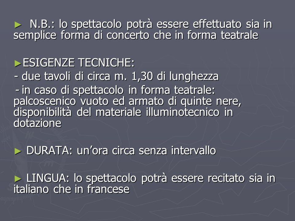 N.B.: lo spettacolo potrà essere effettuato sia in semplice forma di concerto che in forma teatrale