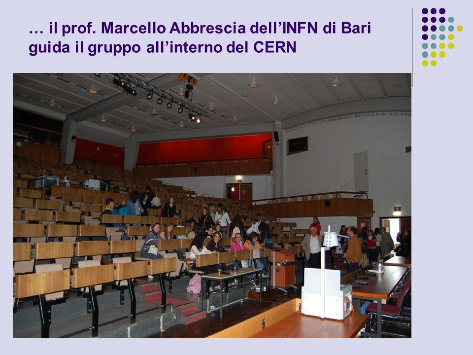 … il prof. Marcello Abbrescia dell'INFN di Bari guida il gruppo all'interno del CERN