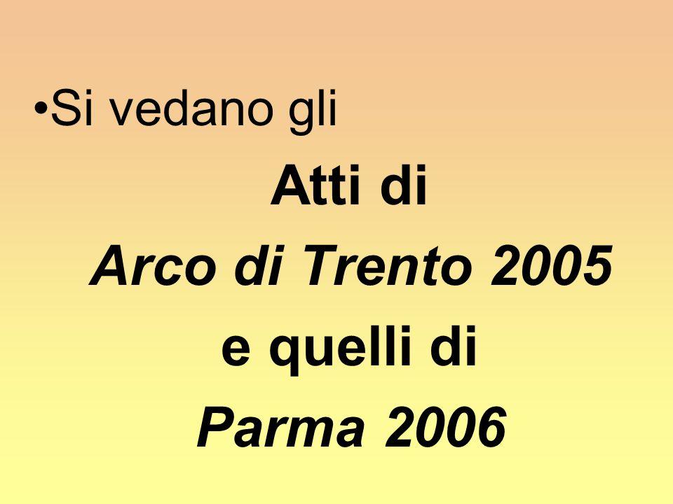 Atti di Arco di Trento 2005 e quelli di Parma 2006