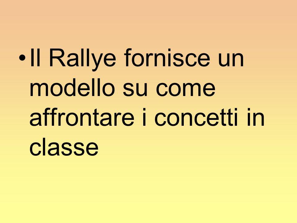 Il Rallye fornisce un modello su come affrontare i concetti in classe