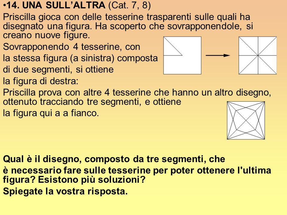14. UNA SULL'ALTRA (Cat. 7, 8)