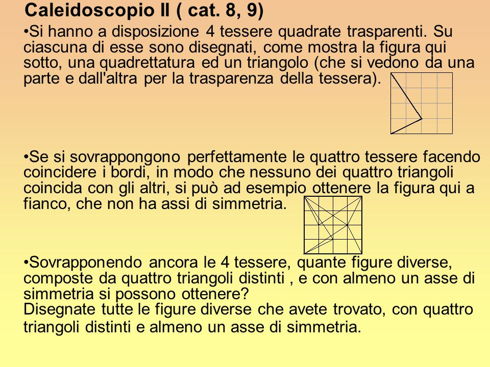 Caleidoscopio II ( cat. 8, 9)