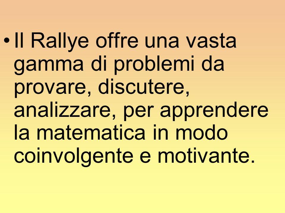 Il Rallye offre una vasta gamma di problemi da provare, discutere, analizzare, per apprendere la matematica in modo coinvolgente e motivante.