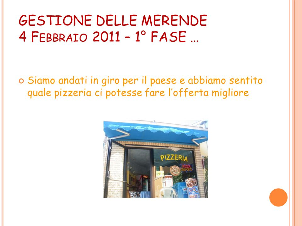 GESTIONE DELLE MERENDE 4 Febbraio 2011 – 1° FASE …