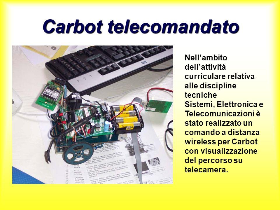 Carbot telecomandato Nell'ambito dell'attività curriculare relativa alle discipline tecniche.