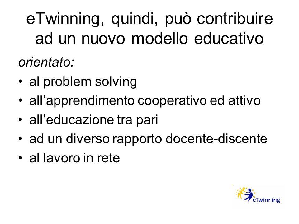 eTwinning, quindi, può contribuire ad un nuovo modello educativo