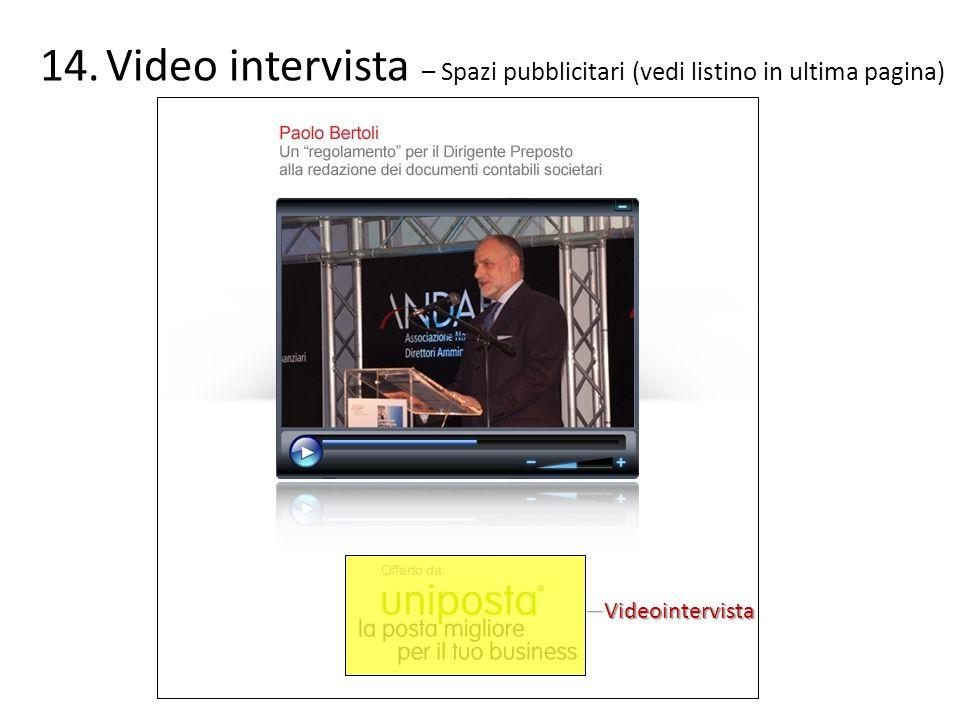 Video intervista – Spazi pubblicitari (vedi listino in ultima pagina)