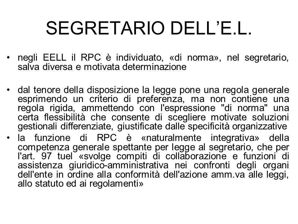 SEGRETARIO DELL'E.L. negli EELL il RPC è individuato, «di norma», nel segretario, salva diversa e motivata determinazione.