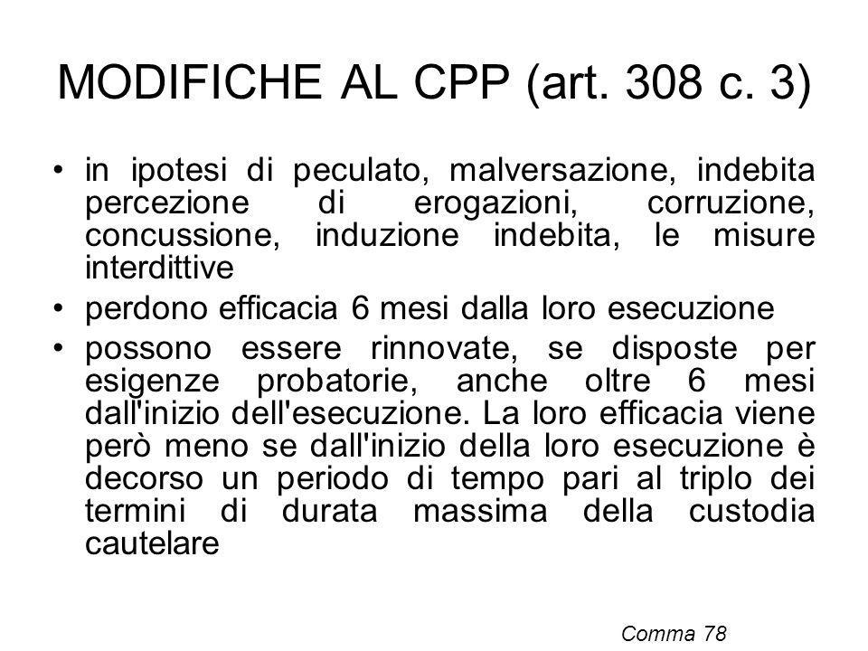 MODIFICHE AL CPP (art. 308 c. 3)