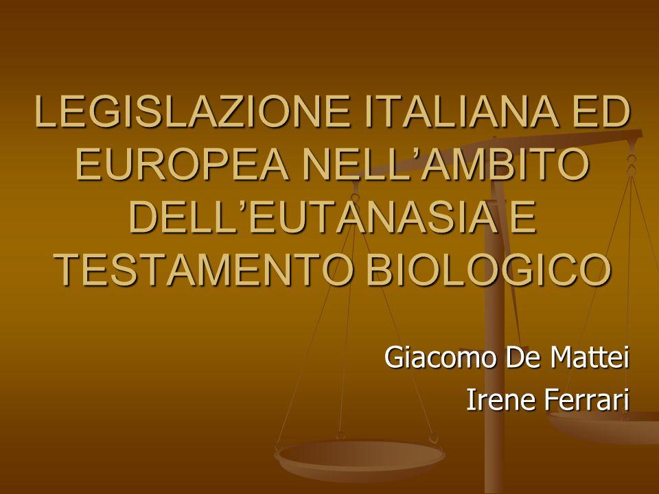 LEGISLAZIONE ITALIANA ED EUROPEA NELL'AMBITO DELL'EUTANASIA E TESTAMENTO BIOLOGICO