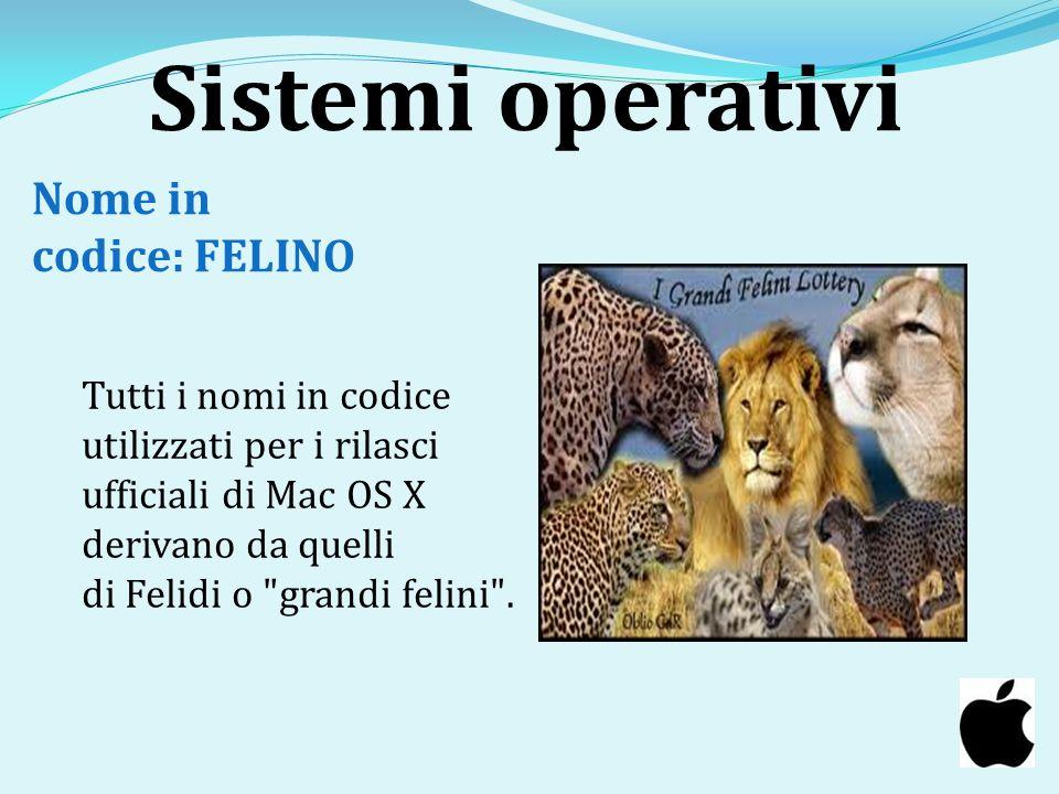 Sistemi operativi Nome in codice: FELINO