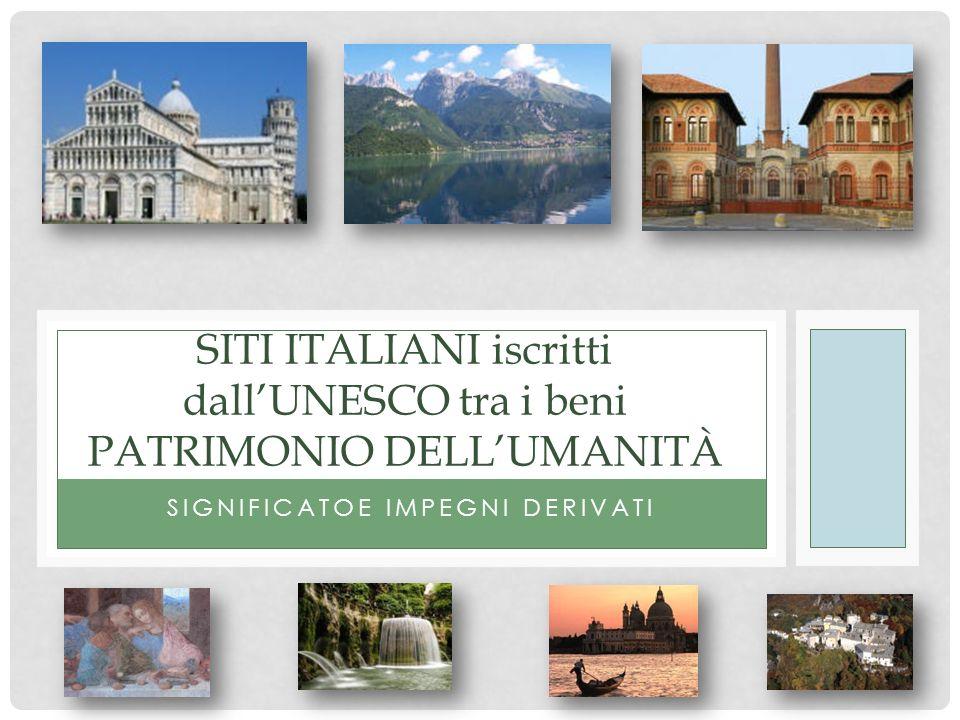 SITI ITALIANI iscritti dall'UNESCO tra i beni PATRIMONIO DELL'UMANITÀ