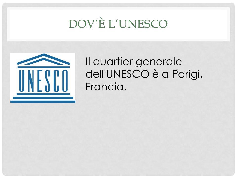DOV'È l'unesco Il quartier generale dell UNESCO è a Parigi, Francia.