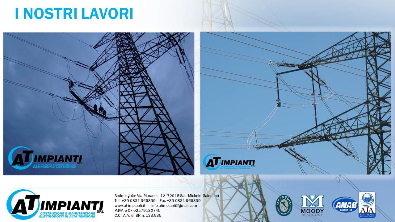 I NOSTRI LAVORI Sede legale: Via Morandi, 12 -72018 San Michele Salentino. Tel. +39 0831 966899 – Fax +39 0831 966899.