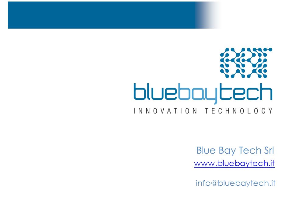 Blue Bay Tech Srl www.bluebaytech.it info@bluebaytech.it