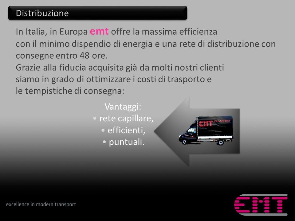 Distribuzione In Italia, in Europa emt offre la massima efficienza.