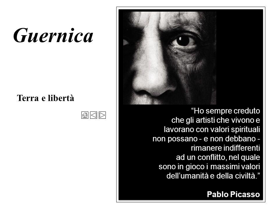 Guernica Terra e libertà Ho sempre creduto