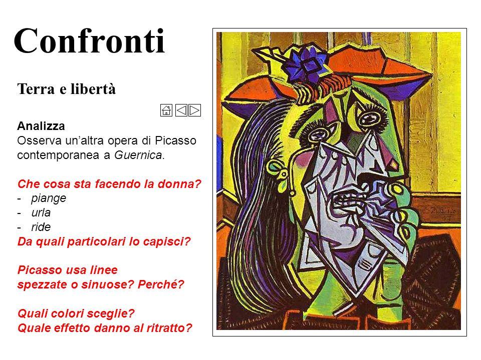 Confronti Terra e libertà Analizza Osserva un'altra opera di Picasso