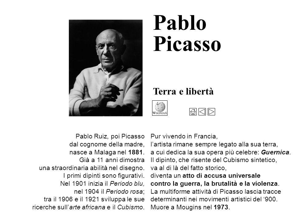 Pablo Picasso Terra e libertà Pablo Ruiz, poi Picasso