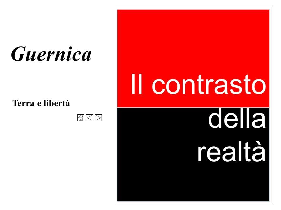 Guernica Il contrasto della realtà Terra e libertà